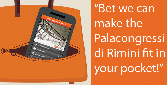 BET WE CAN MAKE THE PALACONGRESSI DI RIMINI FIT IN YOUR POCKET!